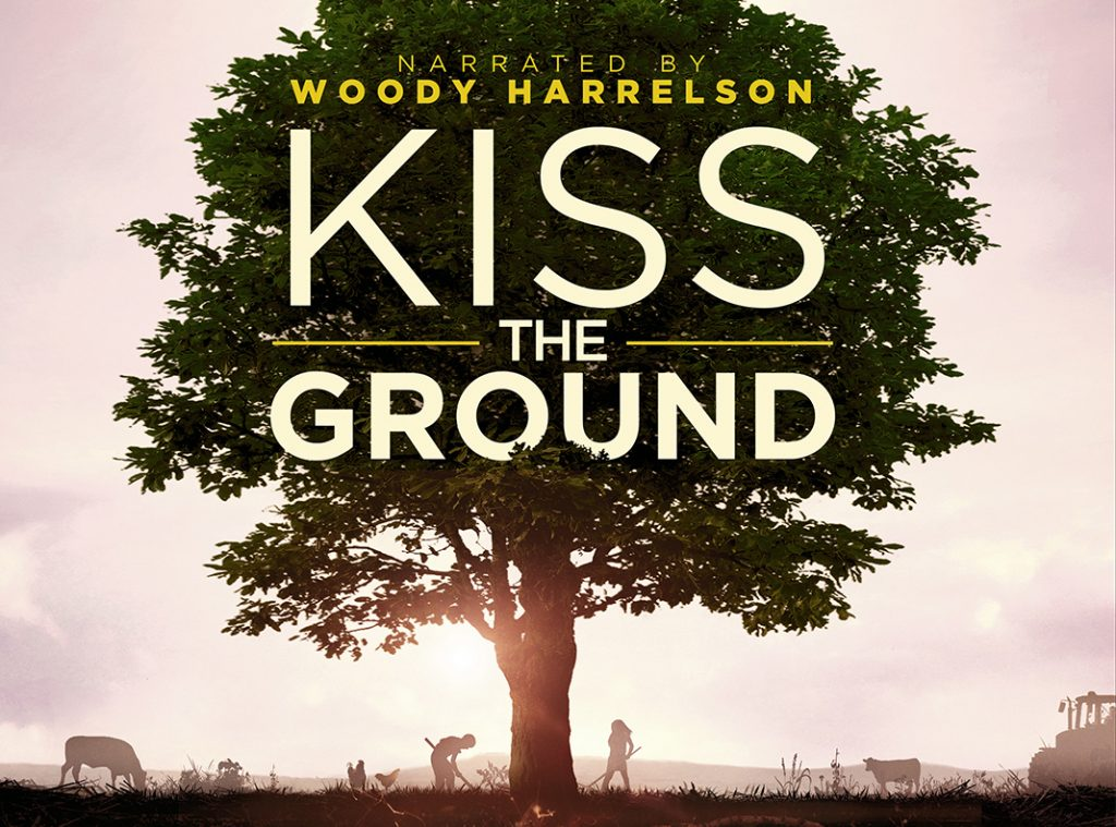 Kiss the Ground Is a Netflix documentary about healing the earth, stopping destruction humans have caused to the earth & regenerating soil